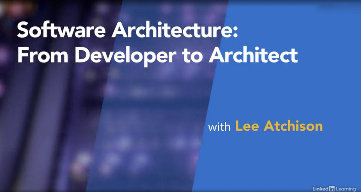 software architecture: from developer to architect linkedin learning course